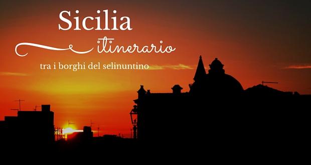 Sicilia: itinerario tra i borghi del selinuntino